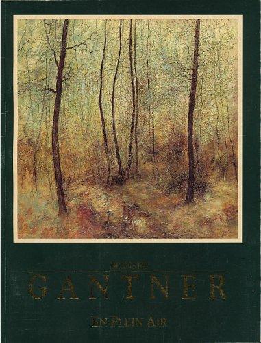 Bernard Gantner: En Plein Air