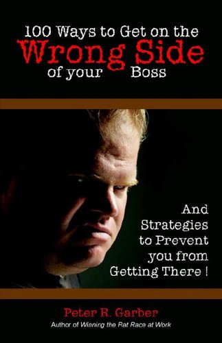 9781895186987: 100 Ways to Get on the Wrong Side of Your Boss