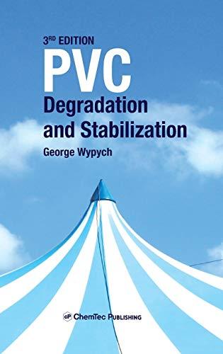 PVC Degradation and Stabilization: George Wypych