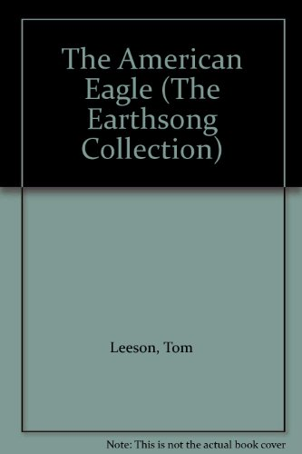 9781895270082: The American Eagle (The Earthsong Collection)
