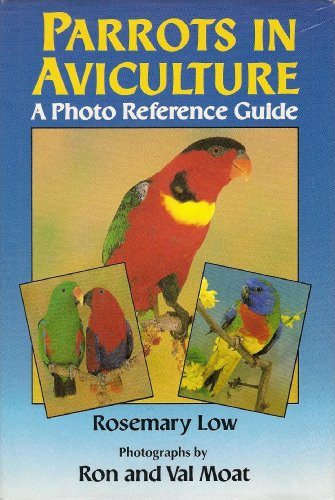 Parrots in Aviculture: Low, Rosemary