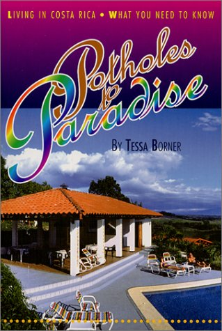 9781895270211: Potholes to Paradise: Living in Costa Rica - What You Need to Know