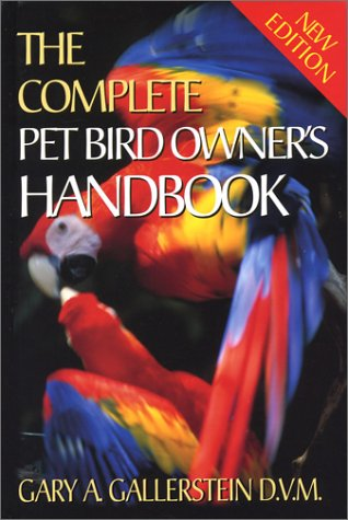 9781895270259: The Complete Pet Bird Owner's Handbook