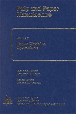 Paper Machine Operations (Pulp and Paper Manufacture, 7)