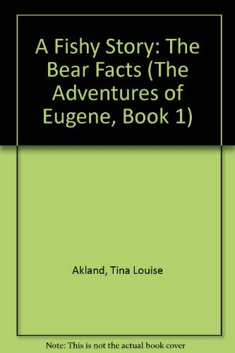 A Fishy Story: The Bear Facts (The: Akland, Tina Louise
