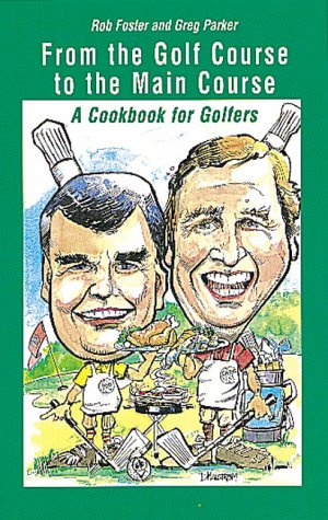 9781895292466: From the Golf Course to the Main Course A Cookbook for Golfers