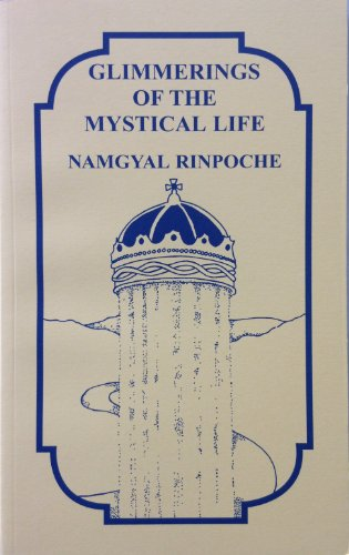 Glimmerings of the Mystical Life: Rinpoche, Namgyal