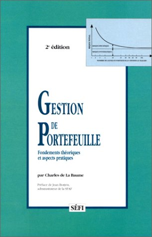 Gestion De Portefeuille: Fondements The?oriques Et Aspects: Charles de La