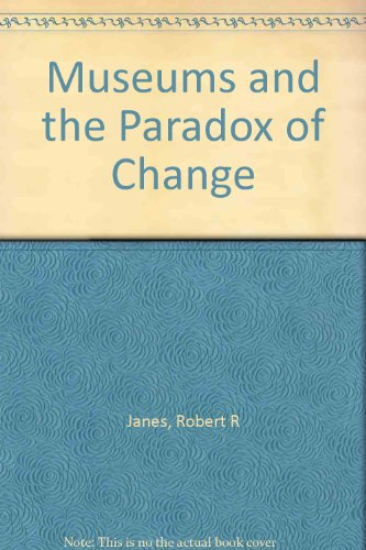 9781895379341: Museums and the Paradox of Change: A Case Study in Urgent Adaptation