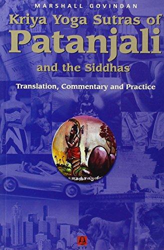 9781895383126: Kriya Yoga Sutras of Patanjali & the Siddhas: Translation, Commentary & Practice