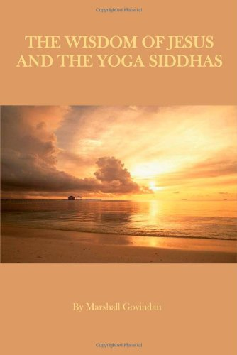 WISDOM OF JESUS AND THE YOGA SIDDHAS