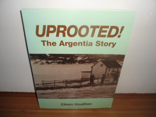 Uprooted! : The Argentia Story: Eileen Houlihan