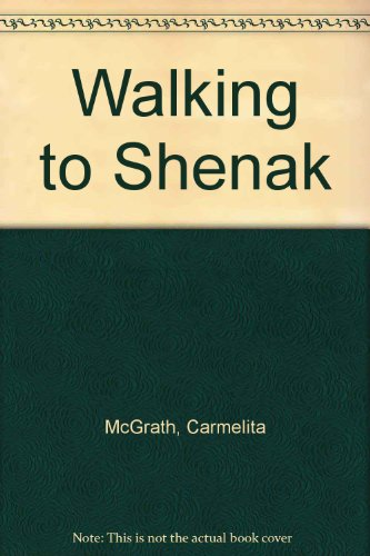 9781895387322: Walking to Shenak