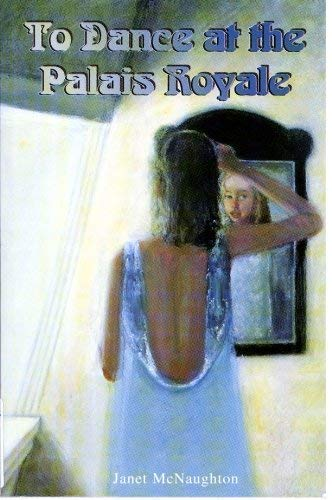 9781895387704: To Dance at the Palais Royale