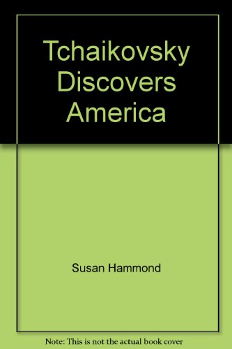 9781895404517: Tchaikovsky Discovers America (Classical Kids)