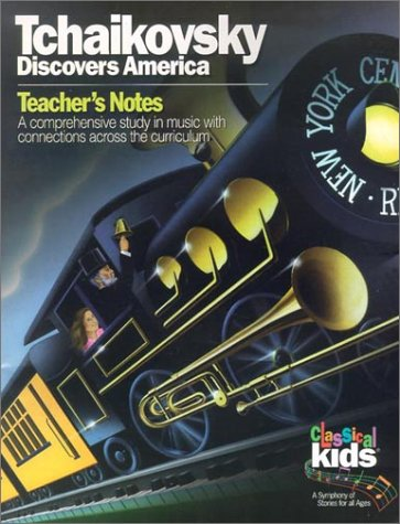 9781895404654: Tchaikovsky Discovers America (Classical Kids Teacher's Notes)