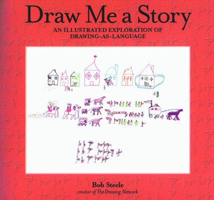 9781895411829: Draw Me a Story: An Illustrated Exploration of Drawing-as-Language