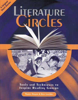 Literature Circles: Tools and Techniques to Inspire Reading Groups, Grades 3-4: Rogers, Warren; ...