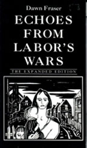 9781895415162: Echoes from Labor's Wars, Expanded Edition