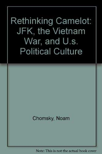 Rethinking Camelot: JFK, the Vietnam War & US Popular Culture: Noam Chomsky