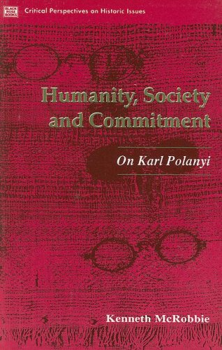 HUMANITY SOCIETY AND COMMITMENT (Critical Perspectives on Historic Issues): Mcrobbie, Kenneth