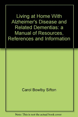 9781895437232: Living at Home With Alzheimer's Disease and Related Dementias: a Manual of Resources, References and Information