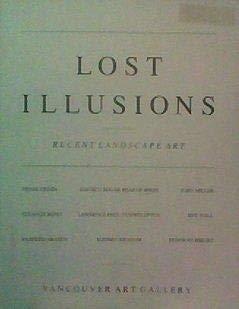 Lost Illusions Recent Landscape Art: Renee Green,: Oleksijczuk, Denise