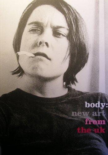 Body: New Art from the UK [Jun 17, 2005] Dean, Tacita; Gordon, Douglas; Young, Carey; Taylor-Wood, ...