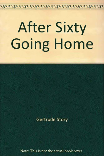 After Sixty : Going Home