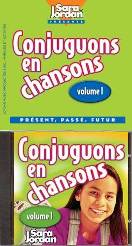 Conjuguons en Chansons: 1 ((Songs That Teach French Serie): Jordan, Sara