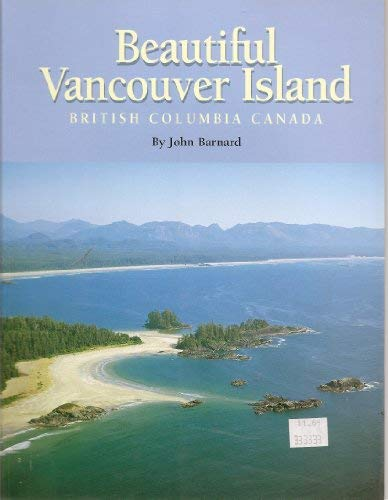 Beautiful Vancouver Island, British Columbia Canada: John Barnard