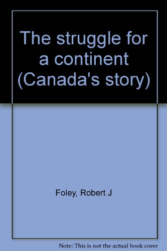 9781895528060: The struggle for a continent (Canada's story)