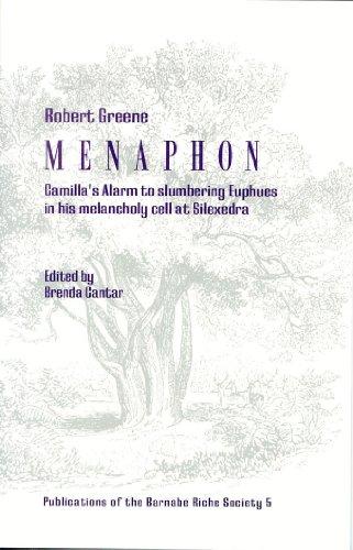 Menaphon: Camilla's Alarm to Slumbering Euphues in His Melancholy Cell: Greene, Robert