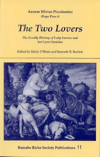 The Two Lovers: The Goodly History of: Aeneas Silvius Piccolomini