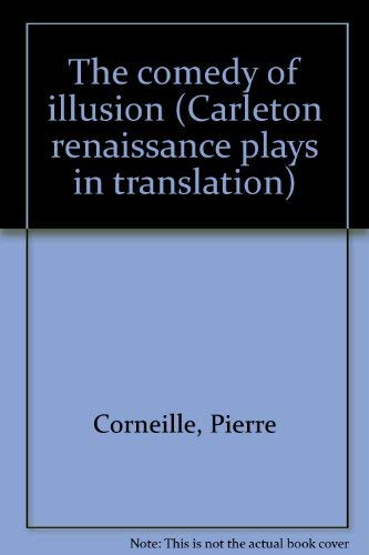 The Comedy of Illusion: Corneille, Pierre; Muir,