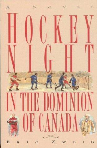 Hockey Night in the Dominion of Canada: Zweig, Eric