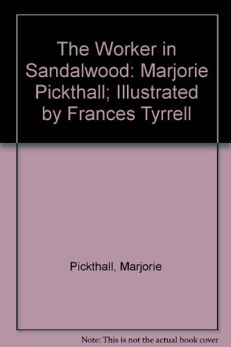 9781895555103: The Worker in Sandalwood: Marjorie Pickthall; Illustrated by Frances Tyrrell