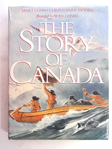 The Story of Canada (1895555329) by Lunn, Janet; Moore, Christopher
