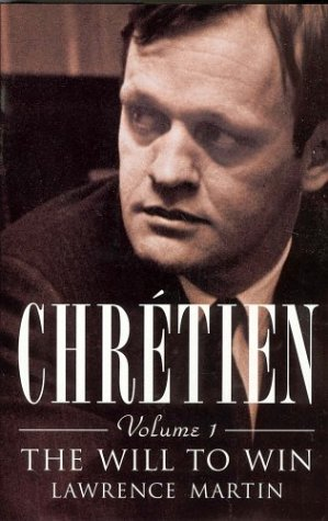 9781895555752: Chretien, Volume I: The Will to Win