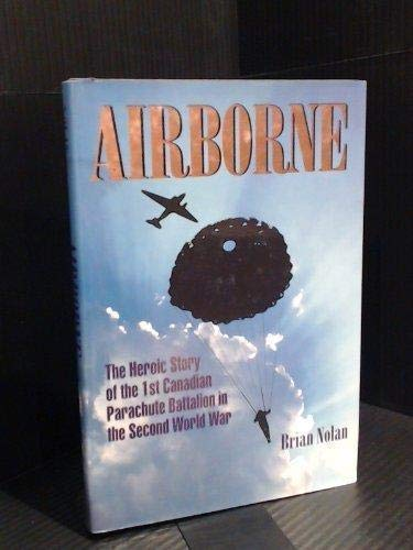 Airborne. The Heroic Story of the 1st: Brian Nolan and