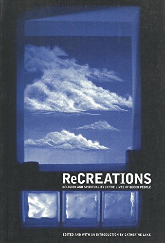 9781895564068: ReCREATIONS: Religion and Spirituality in the Lives of Queer People