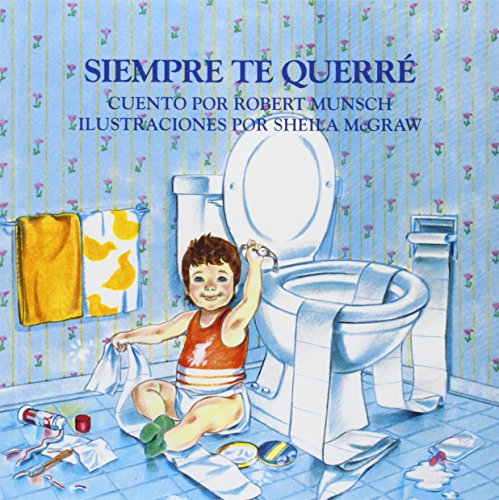Siempre Te Querre = Love You Forever: Robert N. Munsch