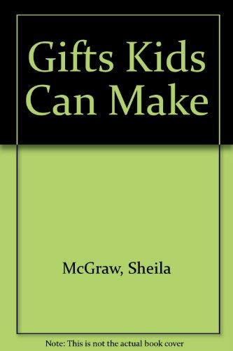 9781895565362: Gifts Kids Can Make