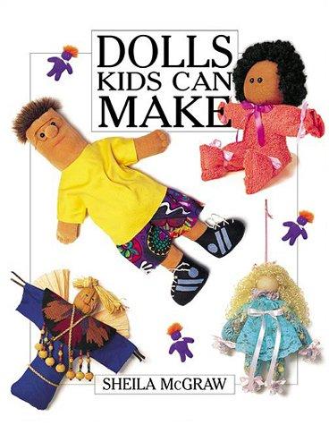 Dolls Kids Can Make: Sheila McGraw