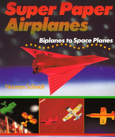 9781895569070: Super Paper Airplanes: Biplanes to Space Planes