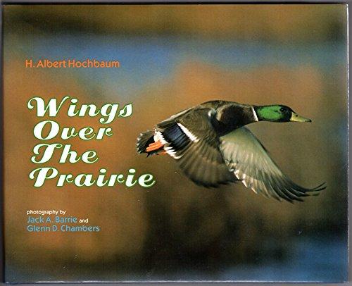 WINGS OVER THE PRAIRIE: Hochbaum, H. Albert