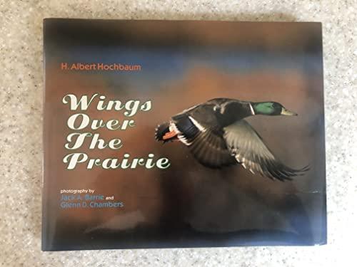 Wings Over The Prairie: Barrie, Jack A.,Hochbaum,