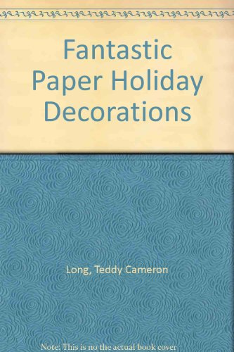 9781895569186: Fantastic Paper Holiday Decorations