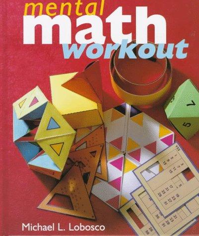 Mental Math Workout: Lobosco, Michael L.