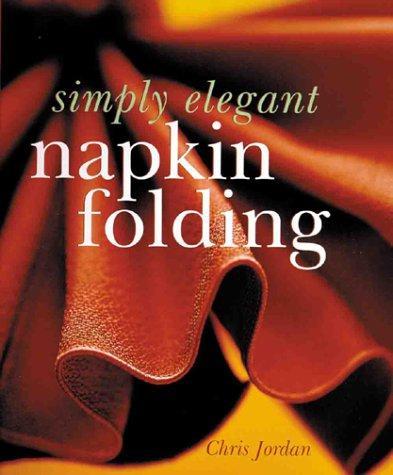 9781895569520: Simply Elegant Napkin Folding